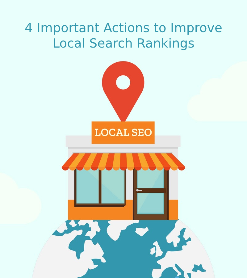 4 Important Actions to Improve Local Search Rankings