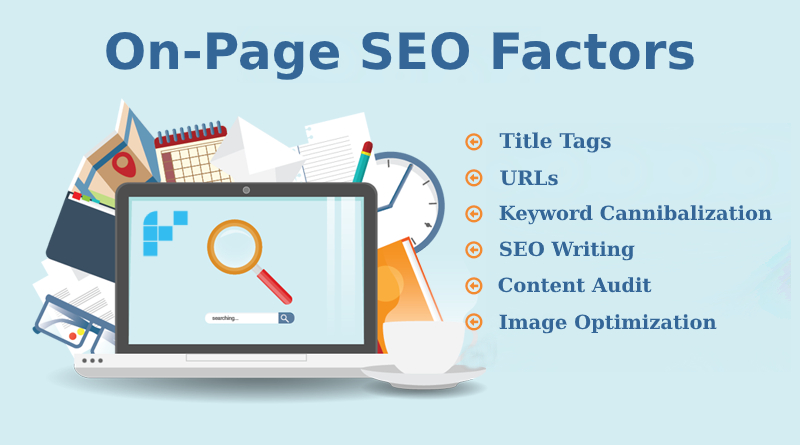 On-Page SEO Factors to Get Ranked Quickly - Freelance Digital Marketers