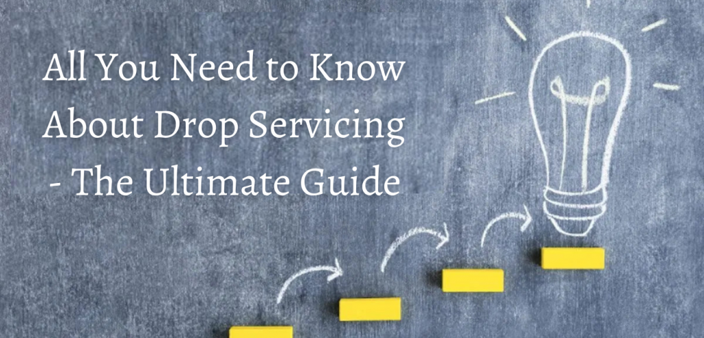 Know All About Drop Servicing